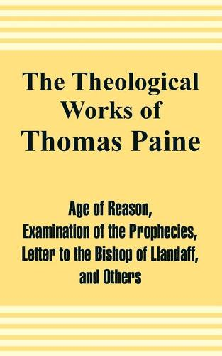 The Theological Works of Thomas Paine (Paperback)