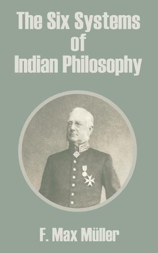 The Six Systems of Indian Philosophy (Paperback)