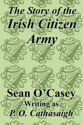 The Story of the Irish Citizen Army (Paperback)