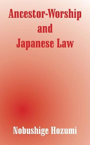 Ancestor-Worship and Japanese Law (Paperback)