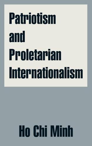 Patriotism and Proletarian Internationalism (Paperback)