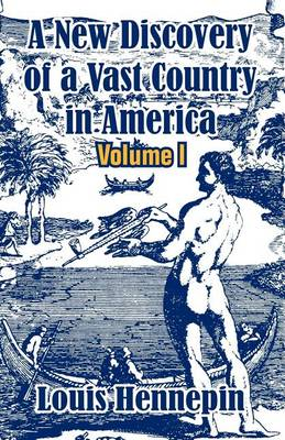 A New Discovery of a Vast Country in America (Volume I) (Paperback)