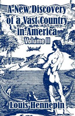 A New Discovery of a Vast Country in America (Volume II) (Paperback)