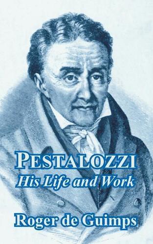 Pestalozzi: His Life and Work (Paperback)