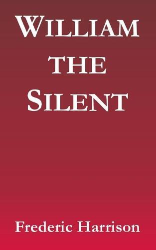William the Silent (Paperback)