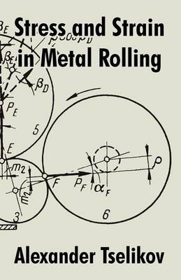 Stress and Strain in Metal Rolling (Paperback)