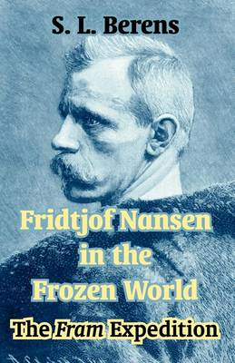Fridtjof Nansen in the Frozen World: The Fram Expedition (Paperback)