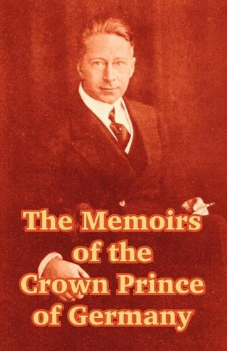 The Memoirs of the Crown Prince of Germany (Paperback)