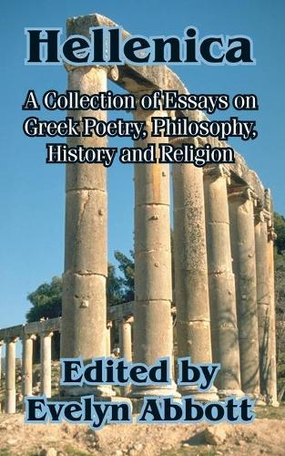 Hellenica: A Collection of Essays on Greek Poetry, Philosophy, History and Religion (Paperback)