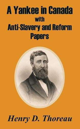 A Yankee in Canada with Anti-Slavery and Reform Papers (Paperback)