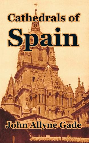 Cathedrals of Spain (Paperback)