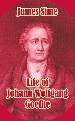 Life of Johann Wolfgang Goethe (Paperback)