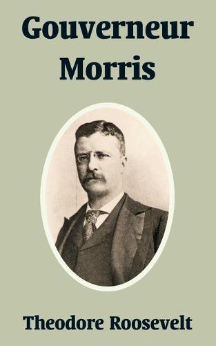 Gouverneur Morris (Paperback)