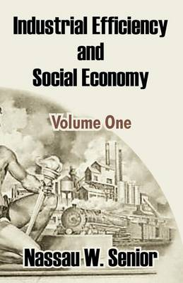 Industrial Efficiency and Social Economy (Volume One) (Paperback)