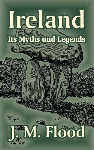 Ireland: Its Myths and Legends (Paperback)