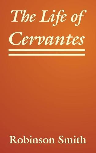 The Life of Cervantes (Paperback)