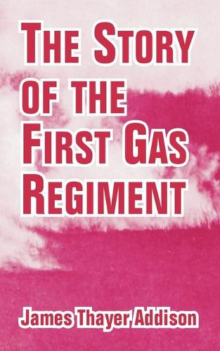 The Story of the First Gas Regiment (Paperback)