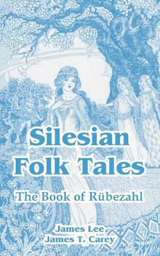 Silesian Folk Tales: The Book of Rubezahl (Paperback)