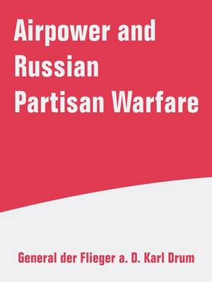 Airpower and Russian Partisan Warfare (Paperback)