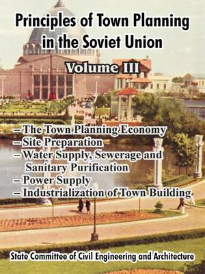 Principles of Town Planning in the Soviet Union: Volume III (Paperback)