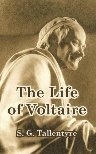 The Life of Voltaire (Paperback)