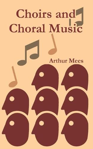 Choirs and Choral Music (Paperback)