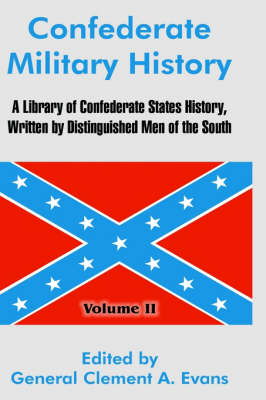 Confederate Military History: A Library of Confederate States History, Written by Distinguished Men of the South (Volume II) (Hardback)