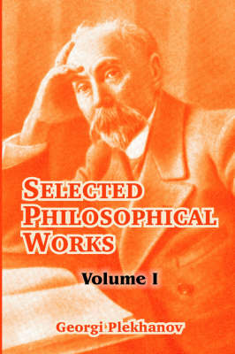Selected Philosophical Works: Volume I (Paperback)