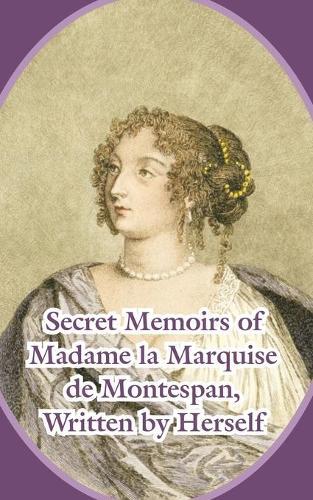 Secret Memoirs of Madame La Marquise de Montespan (Paperback)