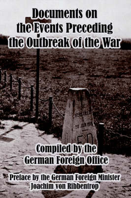 Documents on the Events Preceding the Outbreak of the War (Paperback)