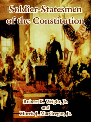 Soldier-Statesmen of the Constitution (Paperback)