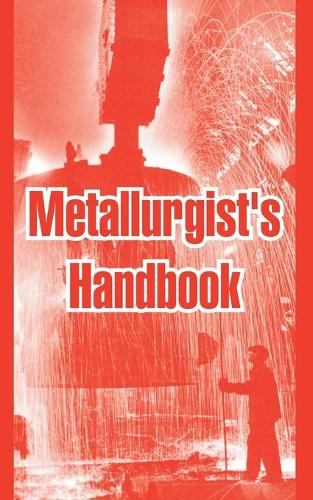 Metallurgist's Handbook (Paperback)