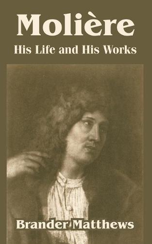 Moliere: His Life and His Works (Paperback)