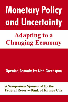 Monetary Policy and Uncertainty: Adapting to a Changing Economy (Paperback)