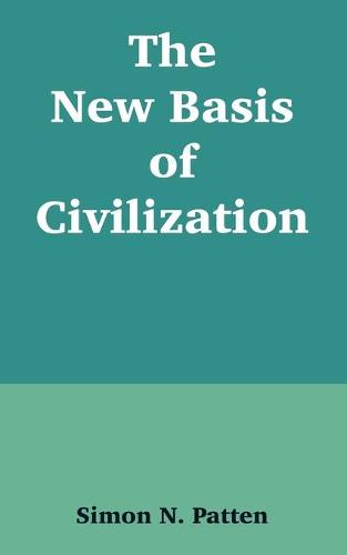 The New Basis of Civilization (Paperback)