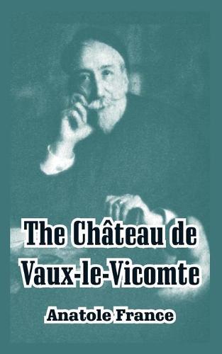 The Chateau de Vaux-Le-Vicomte (Paperback)
