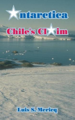 Antarctica: Chile's Claim (Paperback)