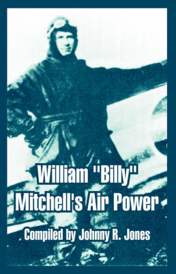 "William ""Billy"" Mitchell's Air Power (Paperback)"