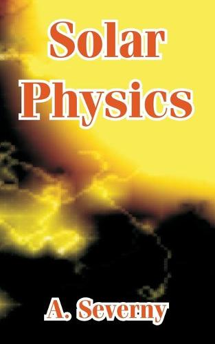 Solar Physics (Paperback)