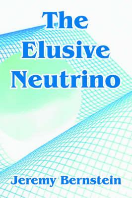 The Elusive Neutrino (Paperback)