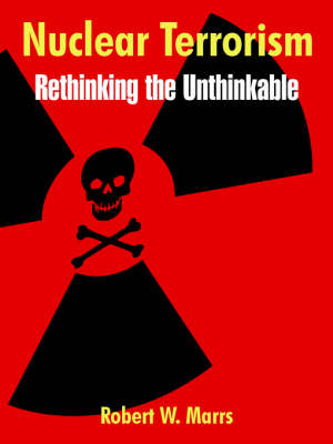 Nuclear Terrorism: Rethinking the Unthinkable (Paperback)