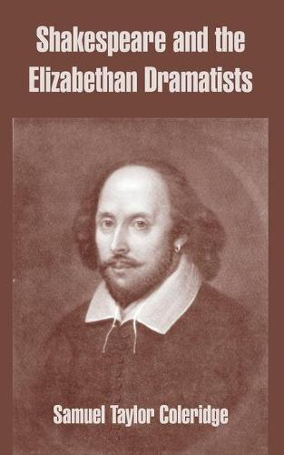Shakespeare and the Elizabethan Dramatists (Paperback)