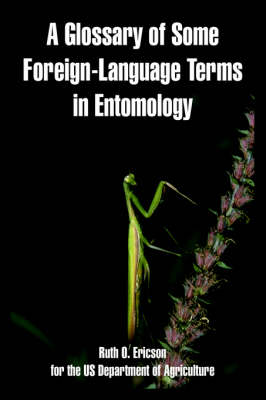 A Glossary of Some Foreign-Language Terms in Entomology (Paperback)