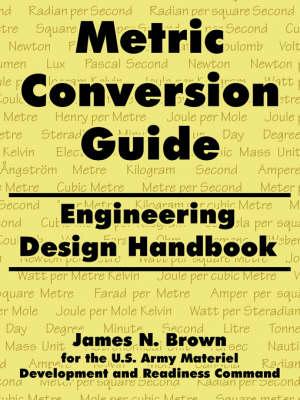 Metric Conversion Guide: Engineering Design Handbook (Paperback)