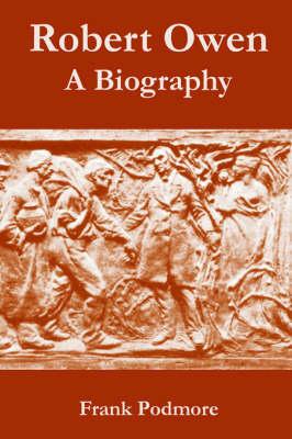 Robert Owen: A Biography (Paperback)