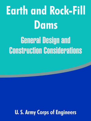 Earth and Rock-Fill Dams: General Design and Construction Considerations (Paperback)