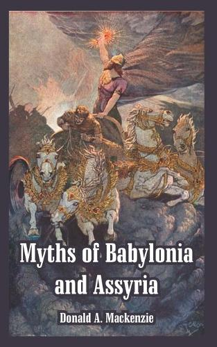 Myths of Babylonia and Assyria (Paperback)