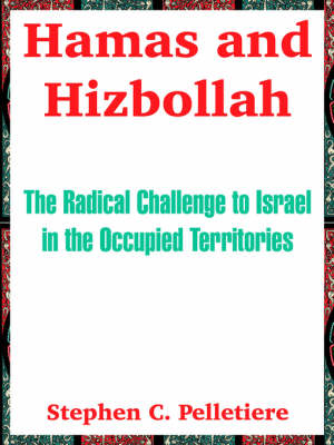 Hamas and Hizbollah: The Radical Challenge to Israel in the Occupied Territories (Paperback)