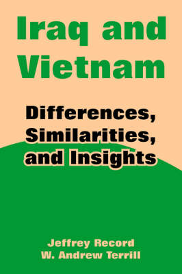 Iraq and Vietnam: Differences, Similarities, and Insights (Paperback)