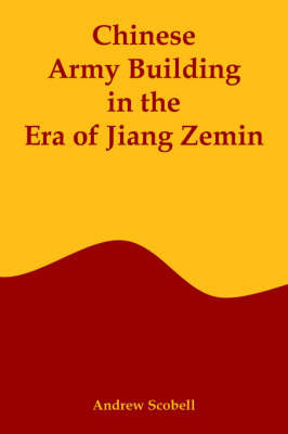Chinese Army Building in the Era of Jiang Zemin (Paperback)
